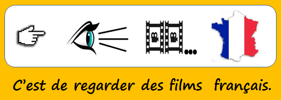 C'est de regarder des films français.