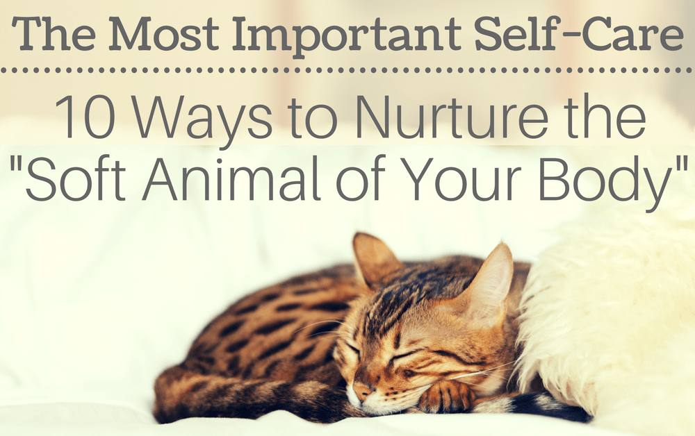 The Most Important Self-Care: 10 Ways to Nurture Your Body