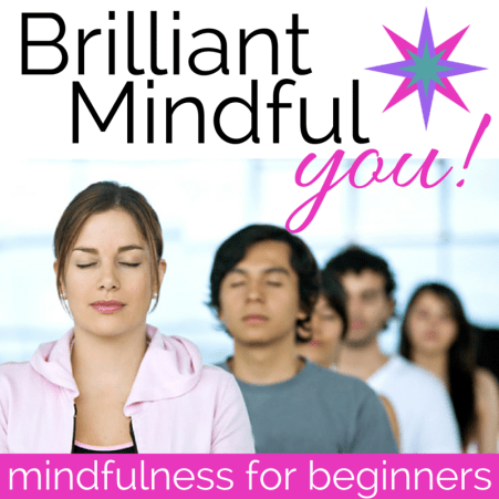 Brilliant Mindful YOU! (3)