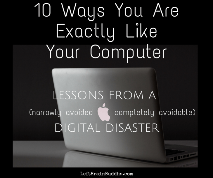 10 Ways You are Exactly Like Your Computer