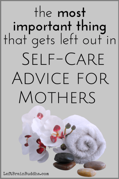 The Problem with SElf-Care Advice for MOthers