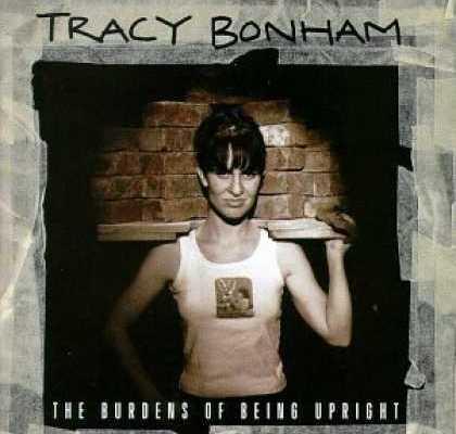 Tracy Bonham - The Burdens Of Being Upright