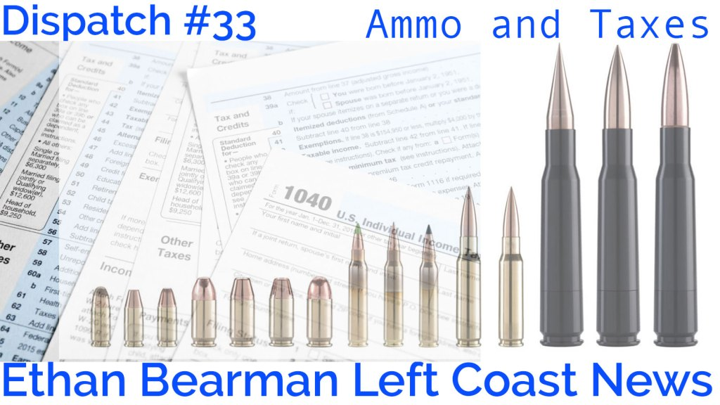 Dispatch 33 Ammo and Taxes