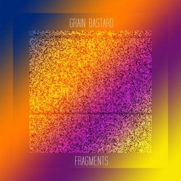Grain Bastard - Fragments