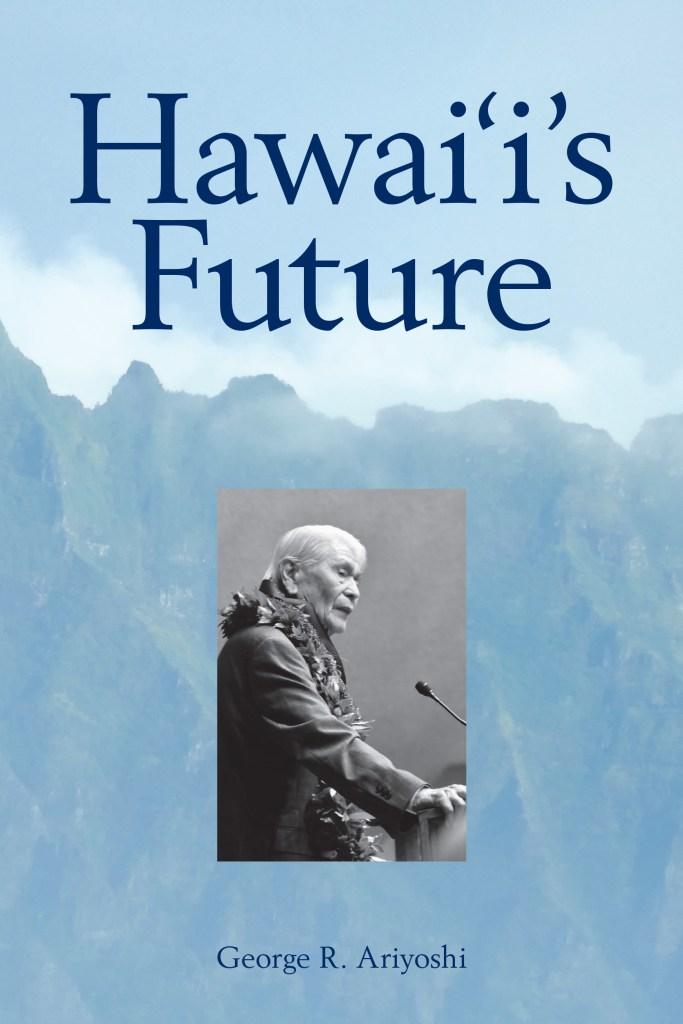 Hawaii's Future by Gov. George Ariyoshi