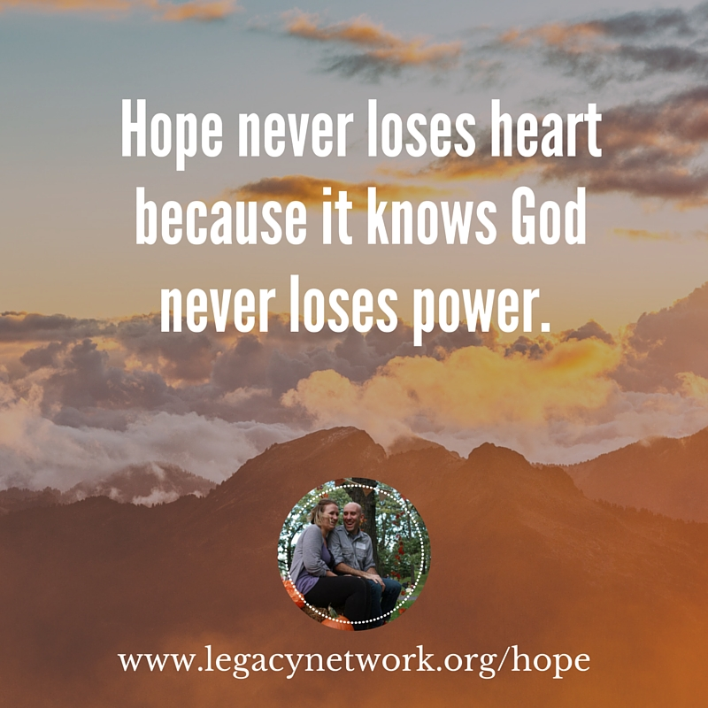 HOPE NEVER loses heart