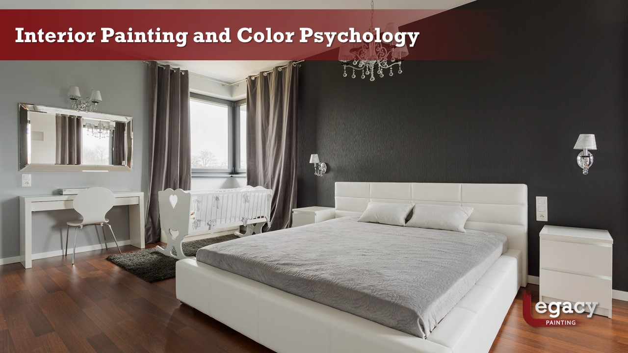 Interior Painting Tips and Color Psychology - Legacy Painting