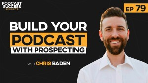 podcast prospecting