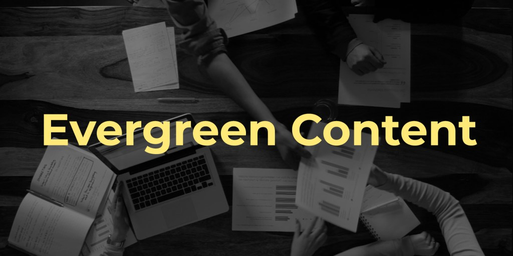 Understanding And Writing Evergreen Contents That Rank