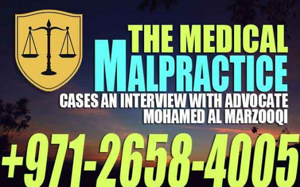 Medical Malpractice Cases Interview with advocate Mohamed Al Marzooqi