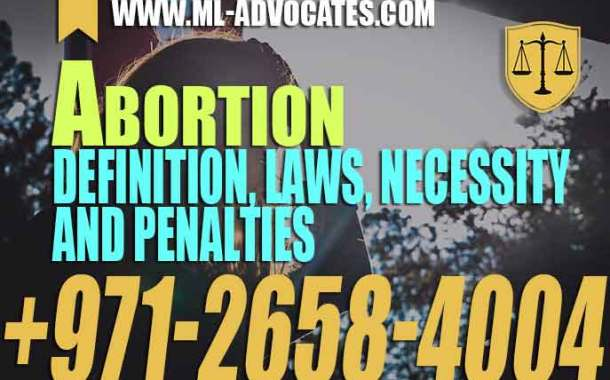 Abortion - Definition - laws - necessity and penalties - UAE medical liability law