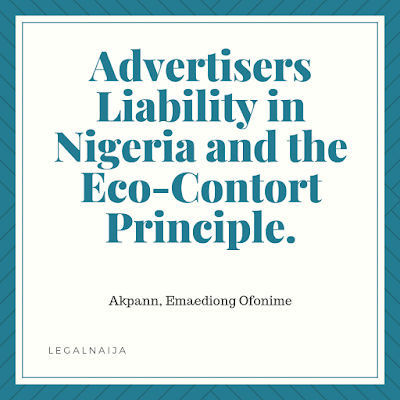 Advertisers Liability in Nigeria and the Eco-Contort Principle | Akpan, Emaediong Ofonime