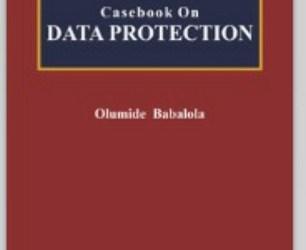 Prof. Olanrewaju Fagbohun SAN's Review of 'Casebook on Data Protection' written by Olumide Babalola