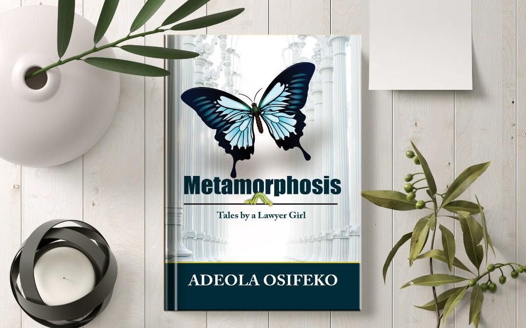 Order Now: Metamorphosis: Tales By A Lawyer Girl