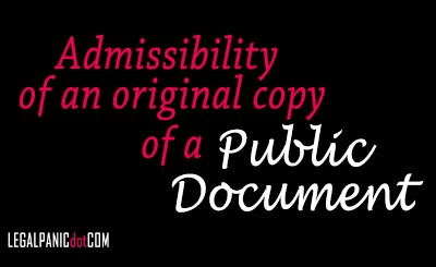Admissibility of original copy of a public document
