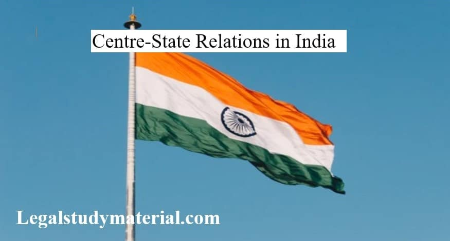 Centre-State Relations in India