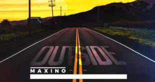 MUSIC: Maxino - Outside