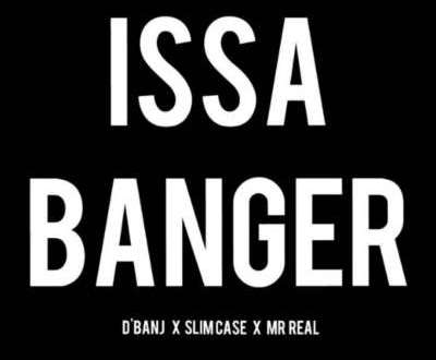 D'Banj x Slimcase x Mr Real