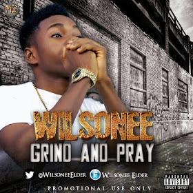 Wilsonee - Grind And Pray