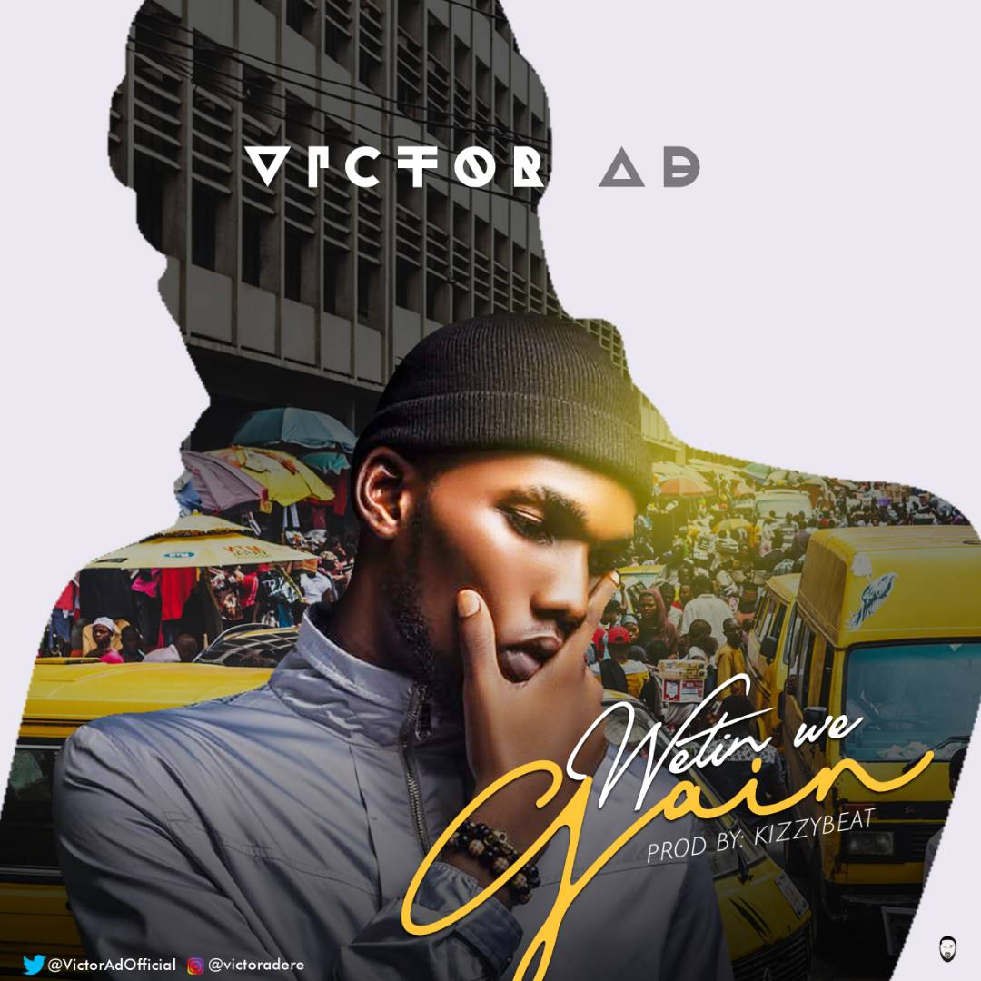 Music: Victor AD – Wetin We Gain