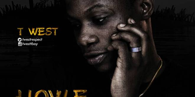 Twest - How E Go Be (Prod. by ID Cleff)