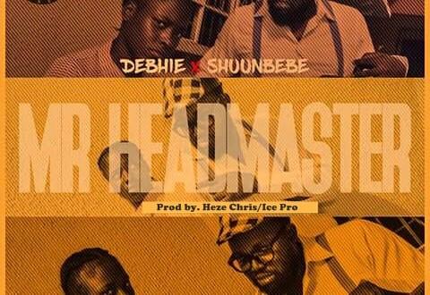 Debhie - Mr Headmaster Ft. Shuun Bebe