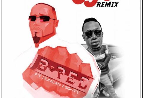 B-Red ft Duncan Mighty – Uju (Remix)