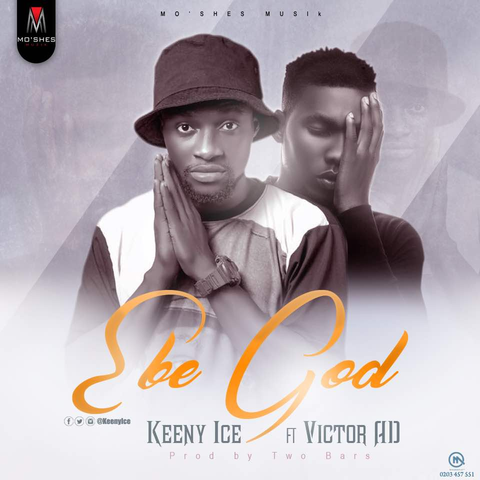 Keeny Ice ft. Victor AD - EBE GOD
