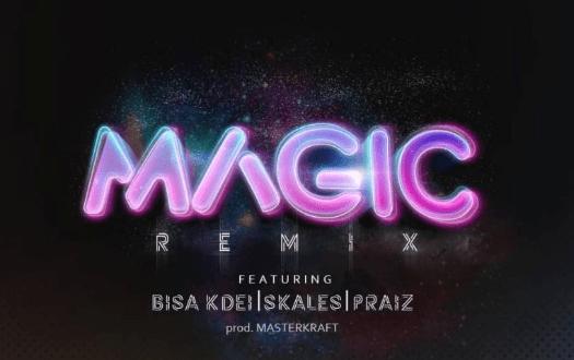 Deejay J Masta ft. Bisa Kdei x Praiz x Skales – Magic (Remix)
