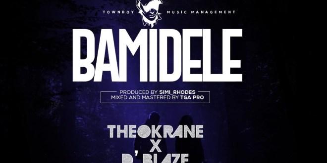 Theokrane Ft. Dblaze - Bamidele