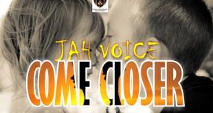 Jah Voice - Come Closer