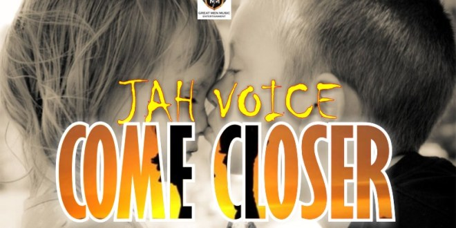Jah Voice - Come Closer