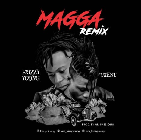 Frizzy Young ft Twest - Magga (Remix)