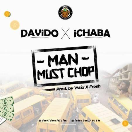 Ichaba ft Davido - Man Must Chop