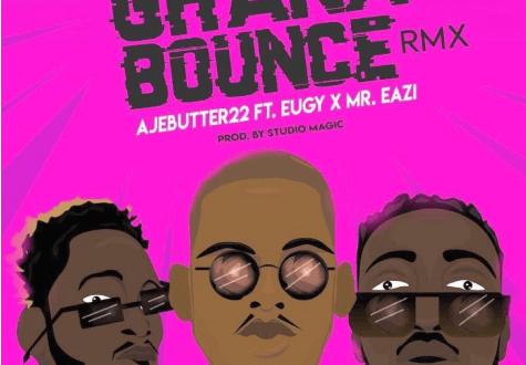 Ajebutter22 ft. Mr. Eazi x Eugy- Ghana Bounce (Remix)