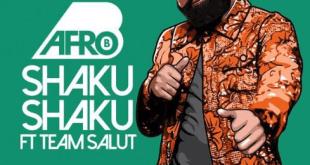 Afro B ft. Team Salut – Shaku Shaku