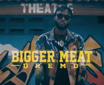 Dremo – Bigger Meat (Video+Audio)