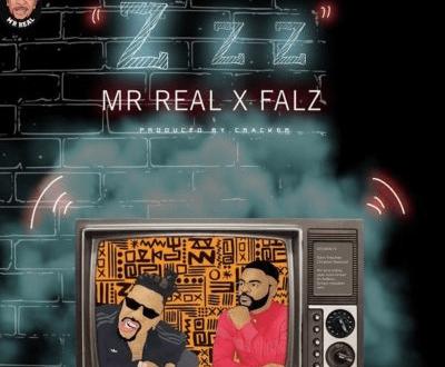 Mr Real ft Falz – Zzz