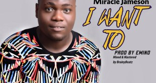 Miracle Jameson - I want To