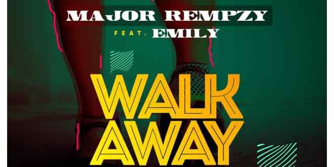 Major Rempzy ft Emily - Walk Away