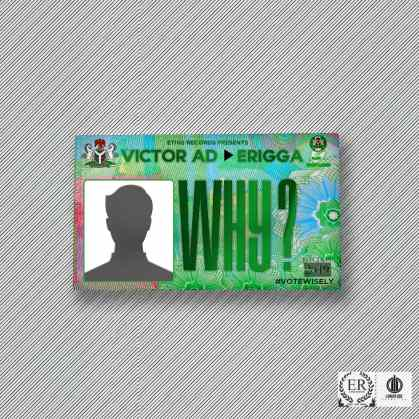 Victor AD ft Erigga - WHY