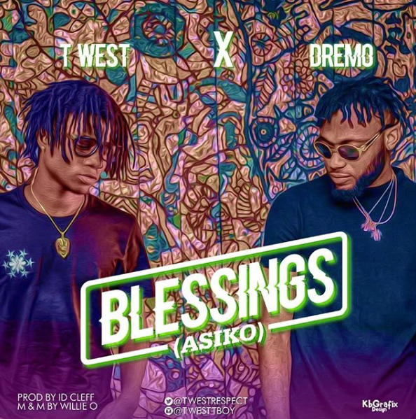 Twest ft. Dremo - Blessings (Asiko)