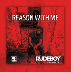 Rudeboy – Reason With Me Free Mp3 Download And Lyrics