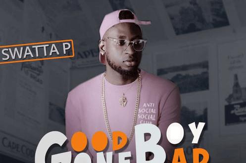 Swatta P - Good Boy Gone Bad