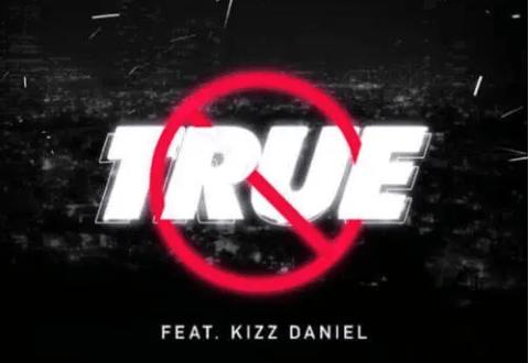 Mayorkun ft. Kizz Daniel – True
