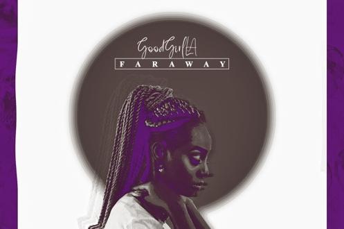 GoodGirl LA – Faraway
