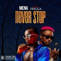 Mena x Erigga - Never Stop