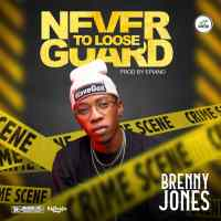 Brenny Jones - Never To Loose Guard (Prod. By Epiano)