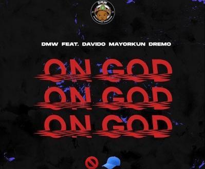 DMW ft. Davido x Mayorkun x Dremo – On God