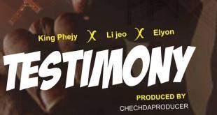 King Phejy x Li Jeo x Elyon Praize - TESTIMONY (Prod. by Chechdaproducer)